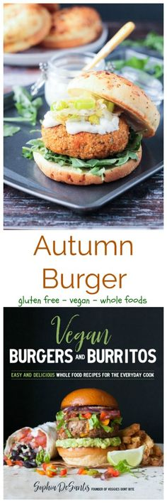 Autumn Burger from the new cookbook by Sophia DeSantis, Vegan Burgers and Burritos. This vegan burger is made from all whole food ingredients, like butternut squash, leeks, whole grain brown rice, and pumpkin seeds. It's so full of flavor! Accompanied by an amazing healthy, oil-free, vegan mayo, these burgers will make your entire family happy! #glutenfree #vegan #veggieburger #oilfree #butternutsquash #dairyfree