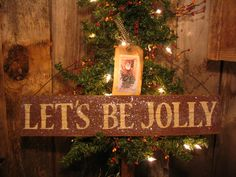 Lets Be Jolly Primitive Christmas Sign Glittery!