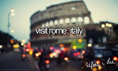 Visit Rome, Italy ~~ I have been twice and would love to go back more!