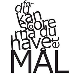 Wallsticker med teksten: Før du kan score, må du have et mål Words Quotes, Wise Words, Me Quotes, Cheesy Quotes, Quotes About Everything, Wall Decor Quotes, Life Rules, Insta Posts, Words Of Encouragement