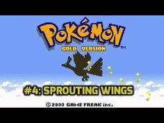 Pokemon Gold Playthrough #4: Sprouting Wings
