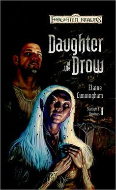✿ Daughter of the Drow ~ Starlight & Shadows ~ Book I ~ by Elaine Cunningham ✿