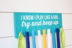 Medal Holder I Know I Play Like a GirlTry and by YorkSignShop
