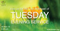 Tuesday Evening Service LIVE Webcast starts at 6.45 PM today.  Don't miss this! (Bilingual service in English, with Tamil translation)  http://www.revsam.org/?q=live_service  #revsam #service #ephesians