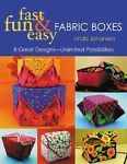 #Fast, Fun and Easy Fabric Boxes : Eight Great Designs -- Unlimited...