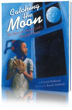 Catching the Moon: The Story of a Young Girl's Baseball Dream Cover. Full of warmth and youthful energy, Catching the Moon is the story of the girl who grew up to become the first woman to play for an all-male professional baseball team. Storyline Online, Mighty Girl, Wordpress, Baseball Girls, African American Girl, Reading Levels, Children's Literature, Read Aloud, Books Online
