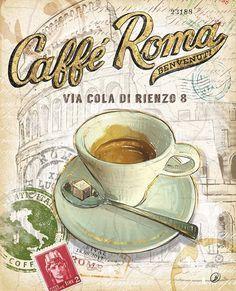 Caffe Roma Print by Chad Barrett Pub Vintage, Vintage Diy, Vintage Labels, Vintage Coffee, Vintage Images, Coffee Art, Coffee Poster, I Love Coffee, Coffee Shop