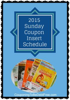 Here's the 2015 Sunday Coupon Insert Schedule. Now you know what coupon inserts to expect in the Sunday newspaper throughout 2015. #coupon #schedule www.couponingtobedebtfree.com