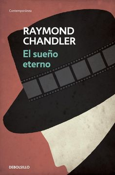 Raymond Chandler: El sueño eterno. Novela negra publicada en el año 1939 por el autor estadounidense Raymond Chandler. Con esta novela irrumpía Chandler en el ámbito de la novela policíaca, presentando además a su más reconocido personaje: el detective Philip Marlowe.