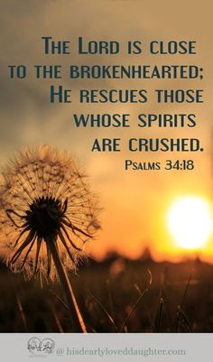 The Lord is close to the brokenhearted; He rescues those whose spirits are crushed. Psalms Quotes, Bible Verses Quotes, Bible Scriptures, Faith Quotes, Bible Quotes For Anxiety, Psalms Verses, Bff Quotes, Friend Quotes, Psalm 34