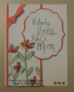 Card using Mother's Love stamp set from the Stampin' Up! 2015 Occasions Catalogue.  http://tracyelsom.stampinup.net