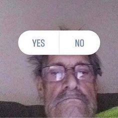 Yes or no? Stupid Memes, Dankest Memes, Funny Memes, Ramin Karimloo, Response Memes, Current Mood Meme, Idina Menzel, Mood Pics, Quality Memes
