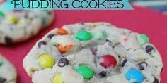 M&M pudding cookies 2. I'd have to try these with just chocolate chips. They look delish