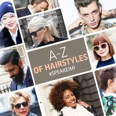 The A-Z of Hairstyles knows no bounds! it's not about perfection, it's about celebrating individuality around the world. Follow our board to see our interpretation and pin your own versions using #SpeakEIMI!