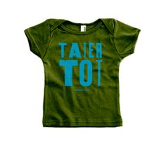 """This would be perfect for Taylin - The Social Department's """"Tater Tot"""" Infant T-Shirt."""