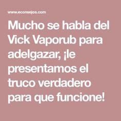 Mucho se habla del Vick Vaporub para adelgazar, ¡le presentamos el truco verdadero para que funcione!