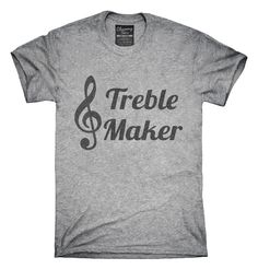 Treble Maker Clef Musical Trouble Maker T-Shirts, Hoodies, Tank Tops
