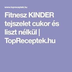 Fitnesz KINDER tejszelet cukor és liszt nélkül | TopReceptek.hu