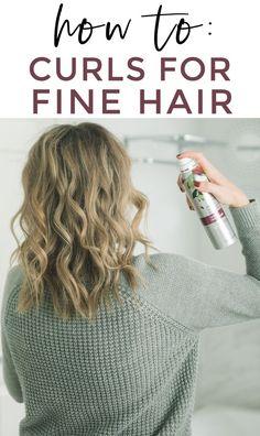 How To: Curls for Fine Hair! Easy Voluminous Hair Tutorial