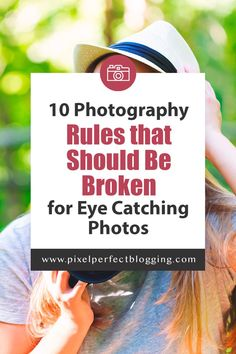 10 Photography Rules That Should Be Broken for Eye Catching Photos