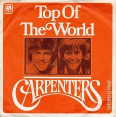 "December 1st, 1973 The Carpenters Went To #1 On The U.S. Singles Chart With ""On Top Of World""Becoming The Duo's 2nd, Of 3 #1 Singles, Following ""Close To You"" & Preceding ""Please Mr. Postnan""."