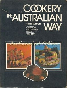 Cookery The Australian Way - Shirley M. Cameron, Eileen D. Fine Dining, Food