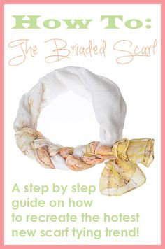 How To: The Braided Scarf Scarf Tying Technique