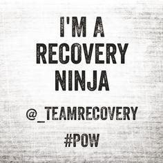 I'm a Recovery Ninja