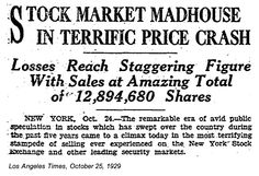 Great Depression - A headline from a newspaper during the Great Depression. The headline tells us how the stock market crash happened, and would later lead into the events of the Great Depression. This was found on aphdigital, a .org website known for great archives on historical events. This headline explains the major ignition point, and how the Great Depression first got started. It's important because it paves the way for the proceeding years.