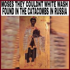 """Image of Moses depicted in Russia catacomb. Our forefathers had to draw images to let us know beforehand what heathens would do. """"1 Maccabees 3:48 (KJVA) and laid open the book of the law, wherein the heathen had sought to paint the likeness of..."""