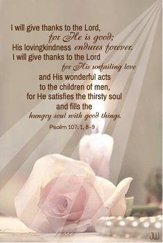 Psalm Lord, I praise You because. Your loving kindness endures forever. God bless you Jean. Bible Words, Scripture Verses, Bible Verses Quotes, Bible Scriptures, Psalms Quotes, Bible Prayers, Psalm 107 1, Lord And Savior, King Jesus