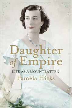 NEW Daughter of Empire by Pamela Hicks