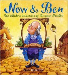 Now & Ben: The Modern Inventions of Benjamin Franklin: Gene Barretta: 9780312535698: AmazonSmile: Books