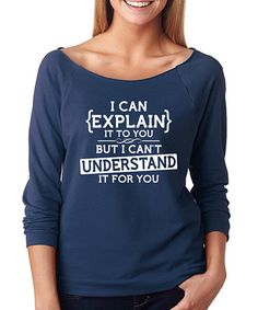 Love this Indigo 'I Can Explain It to You' Tee on #zulily! #zulilyfinds
