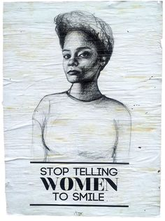 'Stop Telling Women to Smile' Project About Street Harassment (Photos) http://www.babble.com/mom/stop-telling-women-to-smile-project-addresses-street-harassment-photos/