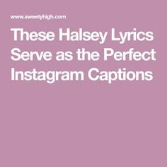 These Halsey Lyrics Serve as the Perfect Instagram Captions