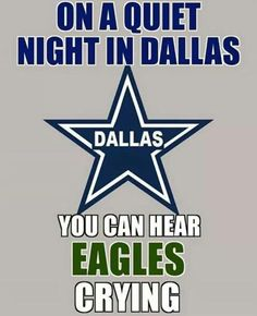 Hate the eagles Dallas Cowboys Party, Dallas Cowboys Quotes, Dallas Cowboys Pictures, Cowboy Pictures, Dallas Vs Eagles, Dallas Memes, Nfl Memes, Broncos Memes, Cowboys