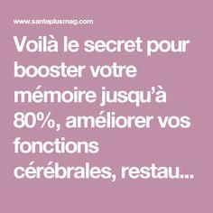 Voilà le secret pour booster votre mémoire jusqu'à 80%, améliorer vos fonctions cérébrales, restaurer la vision et régénérer les os