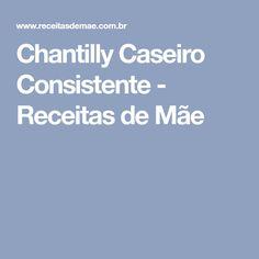 Chantilly Caseiro Consistente - Receitas de Mãe