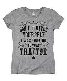 Love this Heather 'Don't Flatter Yourself' Fitted Tee - Women & Plus by International Harvester on #zulily! #zulilyfinds