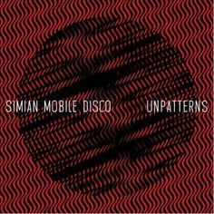 Here is a tasty mid-week treat from Simian Mobile Disco. 'Put Your Hands Together' is the latest release from forthcoming album Unpatterns.