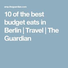 10 of the best budget eats in Berlin | Travel | The Guardian