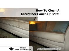 How To Clean A Microfiber Couch Or Sofa! - http://www.hometipsworld.com/how-to-clean-a-microfiber-couch-or-sofa.html