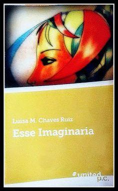 La Taverna del Mastí: Esse imaginaria (2014) Un poemario de Luisa M. Cha...