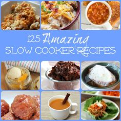 125 Amazing Slow Cooker Recipes