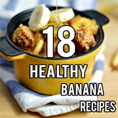 18 Healthy Banana Recipes #banana #vegetarian #vegan   hurrythefoodup.com