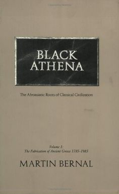 Black Athena: The Afroasiatic Roots of Classical Civilization (The Fabrication of Ancient Greece 1785-1985, Volume 1) by Martin Bernal,http://www.amazon.com/dp/0813512778/ref=cm_sw_r_pi_dp_ecXttb0Q3JMCM433
