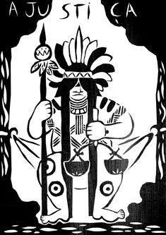 A Justiça - Representando a ordem, o equilíbrio, harmonia e clareza aparece a figura do Cacique, que é um dos membros mais importantes da tribo, sendo responsáveis pela ordem e bom funcionamento da comunidade indígena.