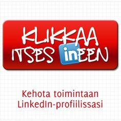 Kehota toimintaan LinkedIn-profiilissasi