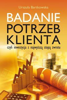 Badanie potrzeb klienta / Urszula Bartkowska   Czy zdarzyło Ci się, że Twój klient posiadał większą wiedzę na temat produktu/usługi, którą sprzedajesz?